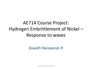 AE714 Course Project:  Hydrogen Embrittlement of Nickel   Response to waves