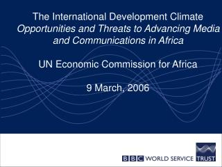 The International Development Climate Opportunities and Threats to Advancing Media and Communications in Africa   UN Eco