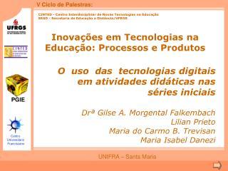 CINTED - Centro Interdisciplinar de Novas Tecnologias na Educa  o SEAD - Secretaria de Educa  o a Dist ncia