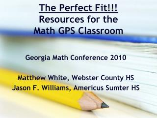 The Perfect Fit Resources for the  Math GPS Classroom
