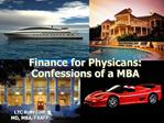 Finance for Physicans: Confessions of a MBA