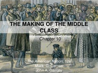 THE MAKING OF THE MIDDLE CLASS