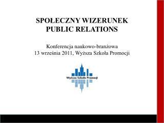 SPOLECZNY WIZERUNEK  PUBLIC RELATIONS