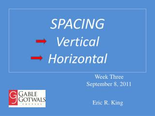 SPACING Vertical Horizontal