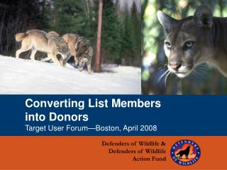 Converting List Members into Donors Target User Forum Boston, April 2008