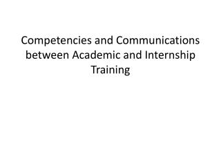 Competencies and Communications between Academic and Internship Training