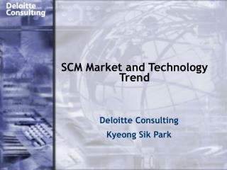 SCM Market and Technology Trend