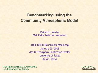 Benchmarking using the  Community Atmospheric Model