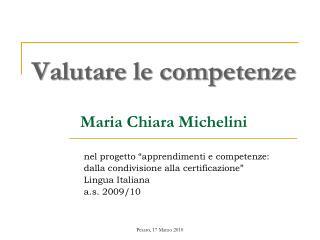 Valutare le competenze   Maria Chiara Michelini