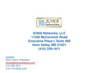 SONA Networks, LLC 11350 McCormick Road Executive Plaza I, Suite 409 Hunt Valley, MD 21031 410 329-1811
