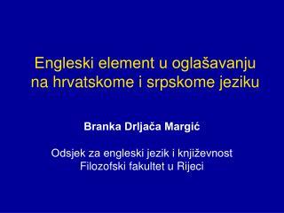 Engleski element u ogla avanju na hrvatskome i srpskome jeziku