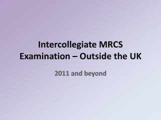 Intercollegiate MRCS Examination   Outside the UK