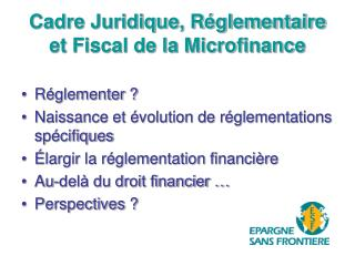 Cadre Juridique, R glementaire et Fiscal de la Microfinance