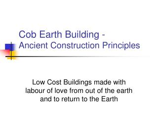Cob Earth Building - Ancient Construction Principles