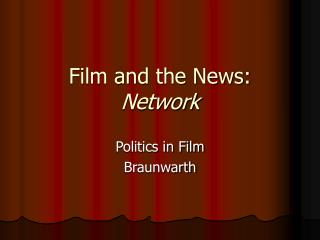 Film and the News: Network