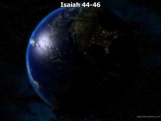 Isaiah 44-46