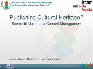 Publishing Cultural Heritage Semantic Multimedia Content Management