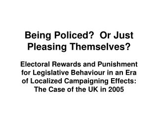 Being Policed  Or Just Pleasing Themselves
