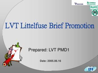 LVT Littelfuse Brief Promotion