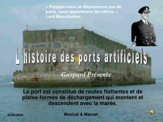 Le port est constitu  de routes flottantes et de plates-formes de d chargement qui montent et descendent avec la mar e.