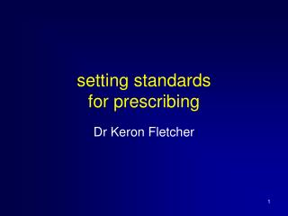 Setting standards for prescribing