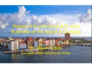 History of E-commerce  E-zone Business on the island of Cura ao