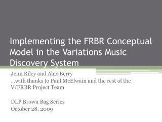 Implementing the FRBR Conceptual Model in the Variations Music Discovery System