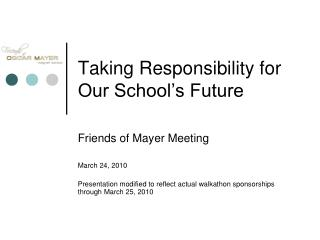 Taking Responsibility for Our School s Future