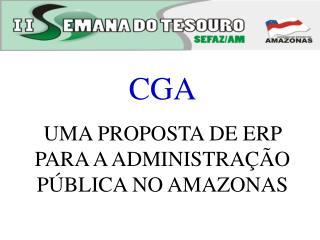 CGA  UMA PROPOSTA DE ERP PARA A ADMINISTRA  O P BLICA NO AMAZONAS