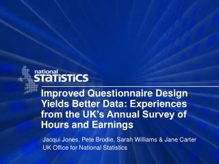 Improved Questionnaire Design Yields Better Data: Experiences from the UK s Annual Survey of Hours and Earnings