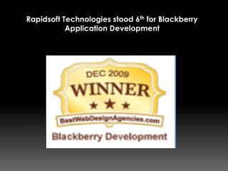 Rapidsoft Technologies stood 6th for Blackberry Application