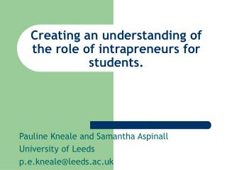 Creating an understanding of the role of intrapreneurs for students.