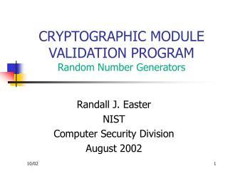 CRYPTOGRAPHIC MODULE VALIDATION PROGRAM Random Number Generators