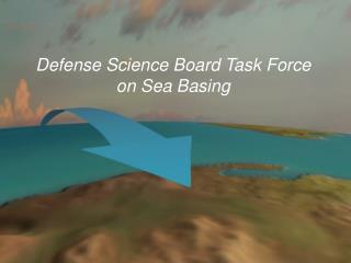 Defense Science Board Task Force  on Sea Basing