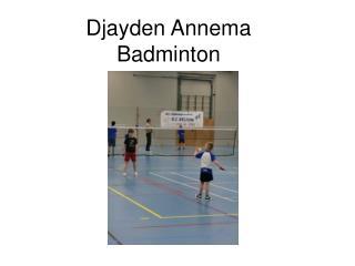 Djayden Annema Badminton