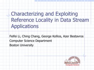 Characterizing and Exploiting Reference Locality in Data Stream Applications
