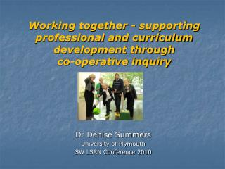 Working together - supporting professional and curriculum development through  co-operative inquiry