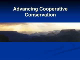 Advancing Cooperative Conservation