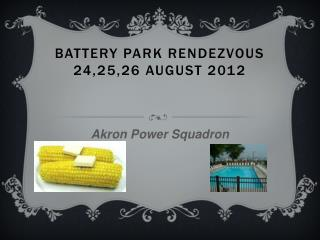 Battery Park Rendezvous 24,25,26 August 2012
