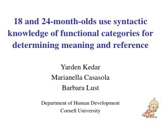 18 and 24-month-olds use syntactic knowledge of functional categories for determining meaning and reference