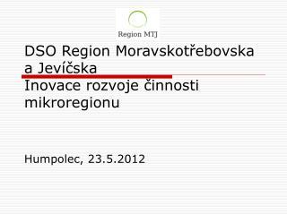 DSO Region Moravskotrebovska a Jev cska Inovace rozvoje cinnosti mikroregionu