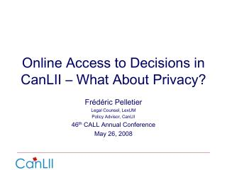 Online Access to Decisions in CanLII   What About Privacy