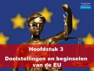 Hoofdstuk 3   Doelstellingen en beginselen  van de EU