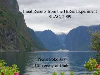 Final Results from the HiRes Experiment SLAC, 2009