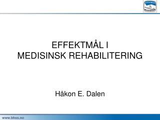EFFEKTM L I MEDISINSK REHABILITERING