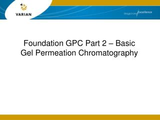 Foundation GPC Part 2   Basic Gel Permeation Chromatography