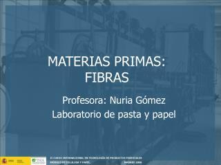 MATERIAS PRIMAS: FIBRAS