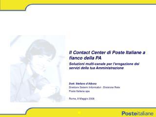 Il Contact Center di Poste Italiane a fianco della PA Soluzioni multi-canale per l erogazione dei servizi della tua Ammi