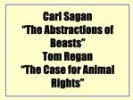 Carl Sagan  The Abstractions of Beasts  Tom Regan  The Case for Animal Rights