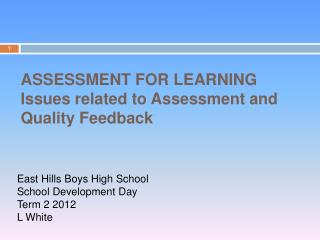 ASSESSMENT FOR LEARNING Issues related to Assessment and Quality Feedback